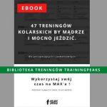 ebook 47 treningów + biblioteka TrainingPeaks